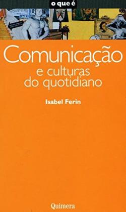 ComunicaÇao e Culturas do Quotidiano