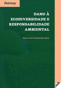 Dano à ecodiversidade e responsabilidade ambiental