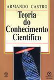 A Teoria do Conhecimento Científico