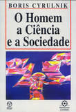 O Homem, a Ciência e a Sociedade