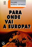Para Onde Vai A Europa?