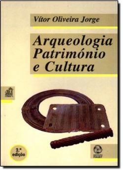 Arqueologia, Património e Cultura