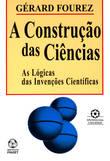 A Construção das Ciências