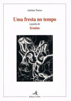 UMA FRESTA NO TEMPO SEGUIDA DE IRONIAS