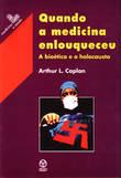 Quando a Medicina Enlouqueceu