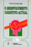 O Desenvolvimento Cognitivo Actual