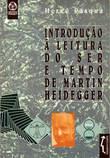 Introdução à Leitura do Ser e Tempo de Martin Heidegger