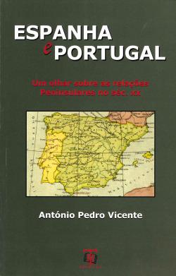 Espanha e Portugal: um olhar sobre as relações peninsulares no séc.XX