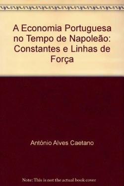 A Economia Portuguesa no Tempo de Napoleao