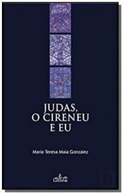 Judas o Cireneu e Eu