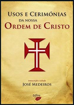 USOS E CERIMÓNIAS DA NOSSA ORDEM DE CRISTO
