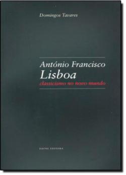 António Francisco Lisboa: Classicismo no Novo Mundo