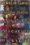CLAUDIO GABIS SUR BLUES Y E.MUSICAL