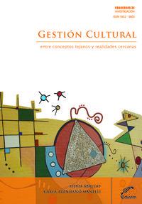 GESTION CULTURAL. ENTRE CONCEPTOS LEJANOS Y REALIDADES CERC