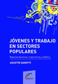 JOVENES Y TRABAJO EN SECTORES POPULARES. REPRESENTACIONES,