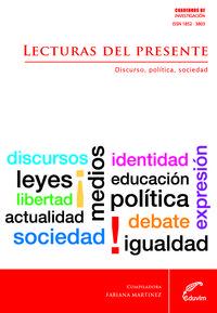 LECTURAS DEL PRESENTE. DISCURSO, POLITICA Y SOCIEDAD