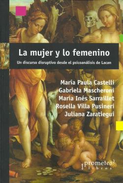 MUJER Y LO FEMENINO, LA. UN DISCURSO DISRUPTIVO