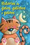 Histórias De Gatos, Gatinhos E Gatões