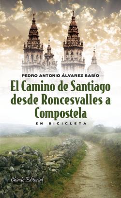 El Camino de Santiago desde Roncesvalles a Compostela