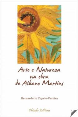 Arte e natureza na obra de Albano Martin