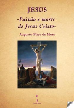 Jesús: paixão e morte de Jesus Cristo