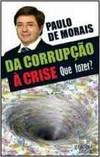 da corrupçao à crise