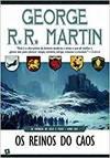 Os reinos do caos Cronicas de gelo e fogo