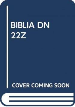 BIBLIA DN 22Z