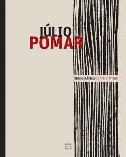 Júlio Pomar: Obra Gráfica/Graphic Work