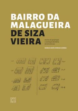 Bairro da Malagueira de Siza Vieira: Factores de Apropriação e Contrução Identitária em Torno da Cas