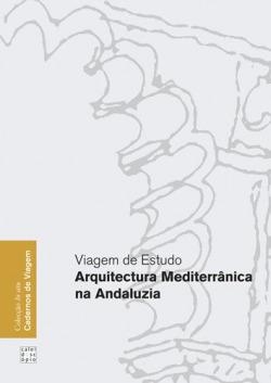 VIAGEM DE ESTUDO: ARQUITECTURA MEDITERRÂNICA NA ANDALUZIA