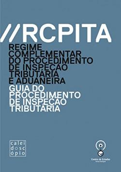 RCPITA: Regime Complementar do Procedimento de Inspeção Tributária e Aduaneira