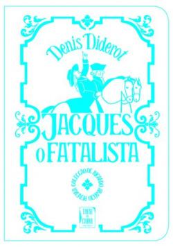 Jacques, o Fatalista e o seu Amo (Bolso)
