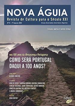 NOVA ÁGUIA Nº 9 - 1º SEM. 2012 - PORTUGAL DAQUI A 100 ANOS
