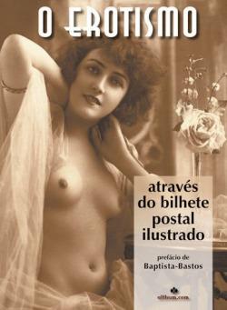 O Erotismo através do bilhete postal ilustrado - 2ª edição