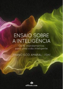 Ensaio sobre a Inteligência. Os 10 mandamentos para uma vida inteligente