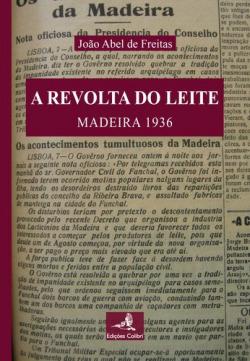A REVOLTA DO LEITE MADEIRA 1936
