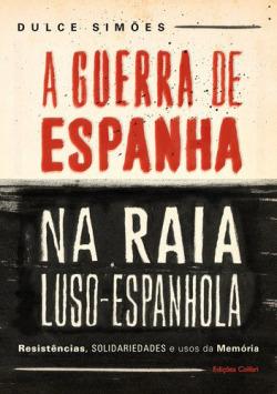 A GUERRA DE ESPANHA NA RAIA LUSO-ESPANHOLA