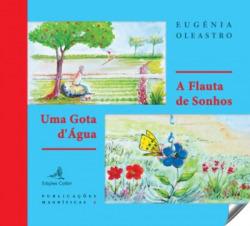 A FLAUTA DE SONHOS + UMA GOTA D'ÁGUA