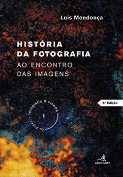 Historia da fotografia: ao encontro das imagens
