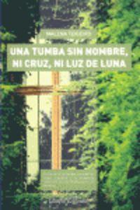 Una tumba sin nombre, ni cruz, ni luz de luna