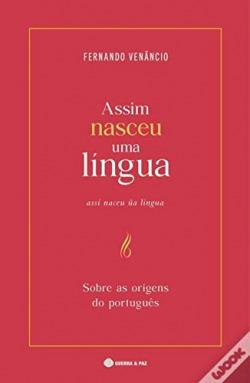 Assim Nasceu Uma Língua - Sobre as origens do português