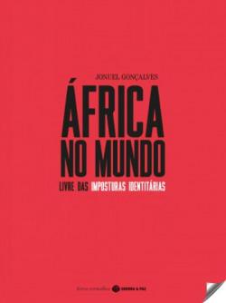 AFRICA NO MUNDO LIVRE DAS IMPOSTURAS IDENTITARIAS