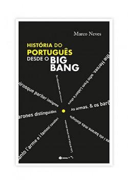 HISTÓRIA DO PORTUGUES DESDE O BIG BANG