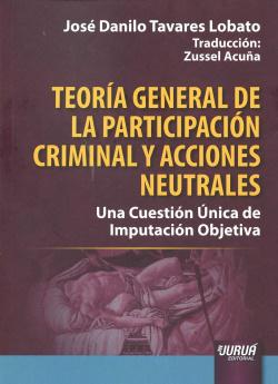 Teoría general de participación criminal y acciones neutrales