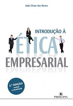 Introdução à Ética Empresarial - 2ª Edição