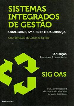 SISTEMAS INTEGRADOS DE GESTÃO - QUALIDADE, AMBIENTE E SEGURA