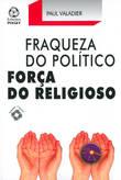 Fraqueza do Político Força do Religioso