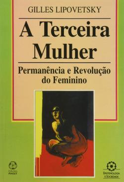 A terceira mulher: permanencia e revolução do feminino