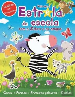 Vai ser a estrela da escola com o Zebra e Amigos